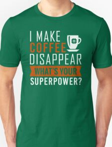 Coffee Disappear Unisex T-Shirt