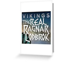 the real ragnar lodbrok Greeting Card