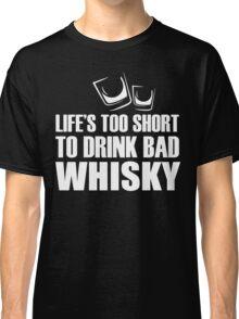 Bad whisky Classic T-Shirt