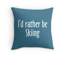 I'd rather be skiing - winter sports design for skiers Throw Pillow
