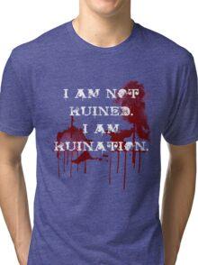 Ruination  Tri-blend T-Shirt