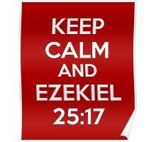 Keep Calm and Ezekiel 25:17 Poster