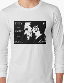They were right to be afraid [small] Long Sleeve T-Shirt