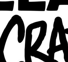Relax, We're ALL Crazy Sticker
