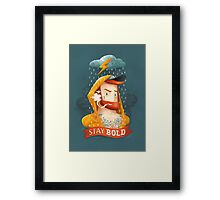 STAY BOLD Framed Print