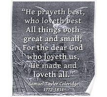 He Prayeth Best Who Loveth Best - Coleridge Poster