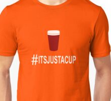 It's Just A Cup - Starbucks Red Cup Unisex T-Shirt
