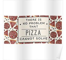 Pizza solves everything Fun Food Love Poster