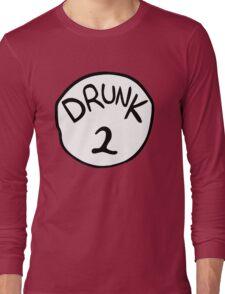 Drunk 2 Long Sleeve T-Shirt