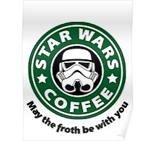 May the froth be with you - Coffee Star Poster