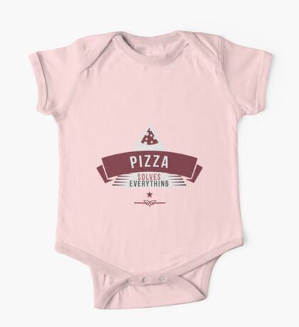 Pizza Solves Everything Food Quote One Piece - Short Sleeve