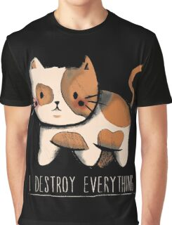 I destroy everything Graphic T-Shirt