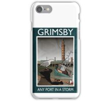 Grimsby - Any Port In A Storm iPhone Case/Skin
