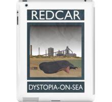 Redcar - Dystopia-on-Sea iPad Case/Skin