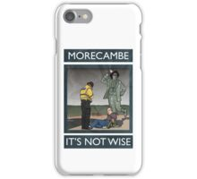 Morecambe - It's Not Wise iPhone Case/Skin