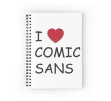 I Love Comic Sans Spiral Notebook