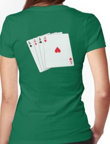 ACE, Aces High, Gamble, Four Aces, Poker, Playing Cards, Winning Hand, on green Womens Fitted T-Shirt