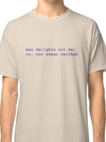 man delights not me (purple) Classic T-Shirt