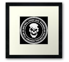 god will judge our enemies we'll arrange the meeting Framed Print