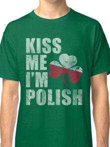 Kiss Me I'm Polish St Patrick's Day Classic T-Shirt