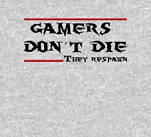 Gamers don't die..they Respawn Unisex T-Shirt