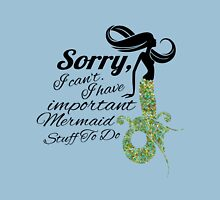 mermaid apologies Unisex T-Shirt