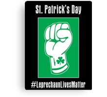 St. Patrick's Day -- Leprechaun Lives Matter Canvas Print
