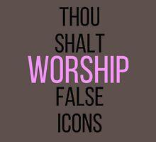 WORSHIP FALSE ICONS Unisex T-Shirt