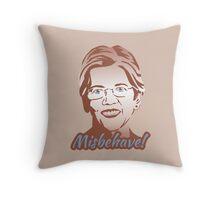 Misbehave! Elizabeth Warren Throw Pillow