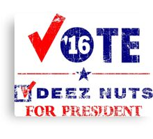 Vintage Vote Deez Nuts For President 2016 Canvas Print
