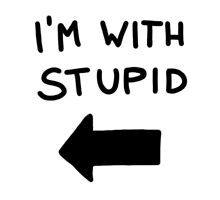 I'm with stupid - Black Font Photographic Print
