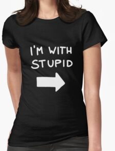 I'm with stupid - White Font Womens Fitted T-Shirt