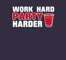 Work Hard - Party Harder Unisex T-Shirt