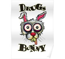Drugs Bunny Poster