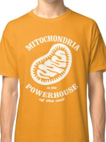 Mitochrondia - you know, it really IS the powerhouse of the cell! Classic T-Shirt
