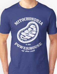 Mitochrondia - you know, it really IS the powerhouse of the cell! Unisex T-Shirt