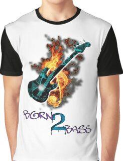 Born 2 Bass  Graphic T-Shirt