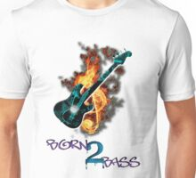 Born 2 Bass  Unisex T-Shirt