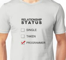 Relationship Status - Programmer Unisex T-Shirt