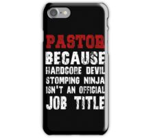 Pastor - Because Hardcore Devil Stomping iPhone Case/Skin