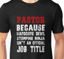 Pastor - Because Hardcore Devil Stomping Unisex T-Shirt