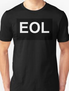 EOL End Of Life Unisex T-Shirt