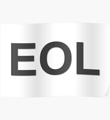 EOL End Of Life Poster