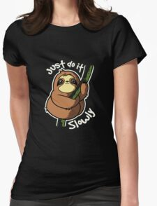 Just Do It Slowly Womens Fitted T-Shirt