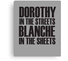 Dorothy In The Streets Blanche In The Sheets Canvas Print