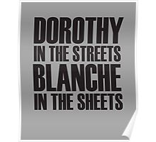 Dorothy In The Streets Blanche In The Sheets Poster
