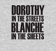 Dorothy In The Streets Blanche In The Sheets Unisex T-Shirt