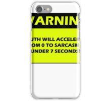 WARNING - Sarcasm Alert iPhone Case/Skin