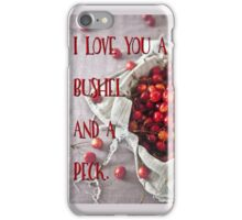 I love you a bushel and a peck text art iPhone Case/Skin