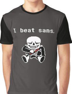 Undertale: I beat sans. Graphic T-Shirt